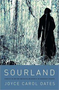 Sourland by Joyce Carol Oates