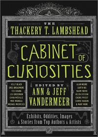 The Thackery T. Lambshead Cabinet Of Curiosities by Lev Grossman
