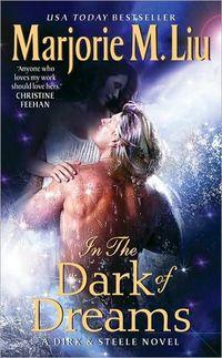 In the Dark of Dreams by Marjorie M. Liu