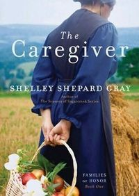 The Caregiver by Shelley Shepard Gray