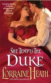 She Tempts the Duke by Lorraine Heath