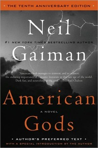American Gods: The Tenth Anniversary Edition by Neil Gaiman
