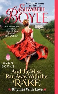 And The Miss Ran Away With The Rake by Elizabeth Boyle
