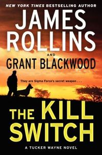 The Kill Switch by Grant Blackwood