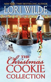 The Christmas Cookie Collection by Lori Wilde