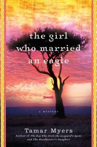 The Girl Who Married An Eagle by Tamar Myers