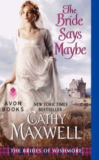 The Bride Says Maybe by Cathy Maxwell