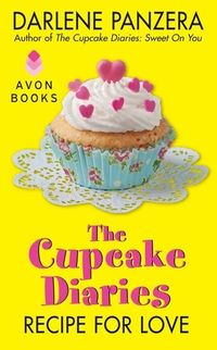 The Cupcake Diaries: Recipe for Love by Darlene Panzera