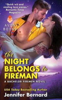 THE NIGHT BELONGS TO FIREMAN
