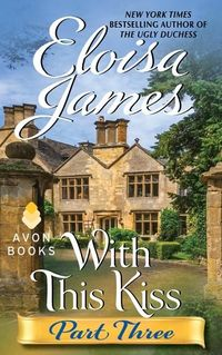 With This Kiss: Part Three by Eloisa James