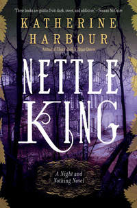 NETTLE KING by Katherine Harbour