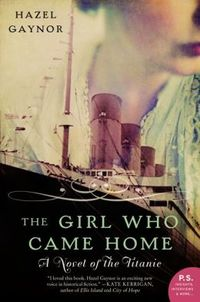 The Girl Who Came Home by Hazel Gaynor
