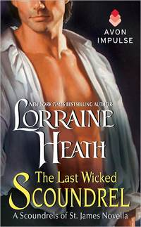 The Last Wicked Scoundrel by Lorraine Heath