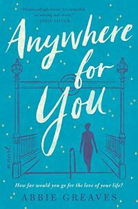 Anywhere for You