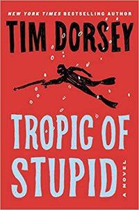 Tropic of Stupid