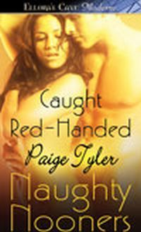 Caught Red-Handed by Paige Tyler