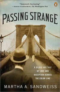 Passing Strange by Martha A. Sandweiss