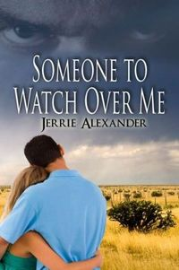 Someone to Watch Over Me by Jerrie Alexander