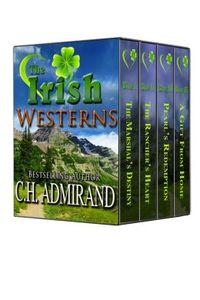 The Irish Westerns Boxed Set by C.H. Admirand