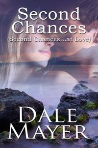 Second Chances by Dale Mayer