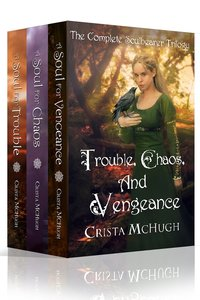 Trouble, Chaos and Vengeance: The Complete Soulbearer Trilogy