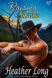 Raising Kane by Heather Long