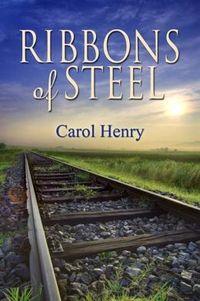 Ribbons of Steel by Carol Henry