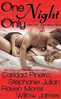 One Night Only... An Erotic Romance Anthology by Caridad Pineiro