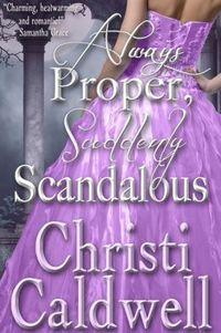 Always Proper, Suddenly Scandalous