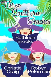 Three Southern Beaches by Christie Craig