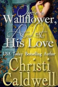 Once a Wallflower, At Last His Love