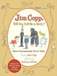 Jim Copp, Will You Tell Me a Story?