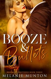 Booze and Bullets