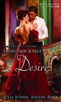 Dishonourable Desires by Julia Justiss