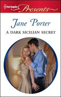 A Dark Sicilian Secret by Jane Porter