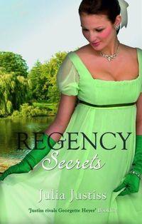 Regency Secrets by Julia Justiss