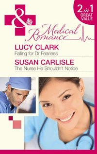 Falling For Dr. Fearless by Lucy Clark