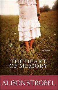 The Heart of Memory by Alison Strobel