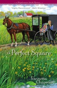 The Perfect Square by Vannetta Chapman