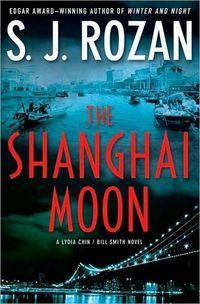 The Shanghai Moon by S. J. Rozan