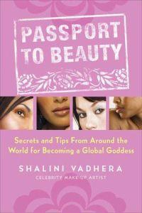 Passport to Beauty by Shalini Vadhera