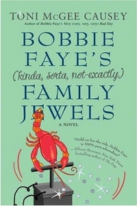 Bobbie Faye's (kinda, sorta, not exactly) Family Jewels by Toni McGee Causey