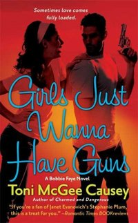Girls Just Wanna Have Guns by Toni McGee Causey