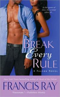 Break Every Rule by Francis Ray