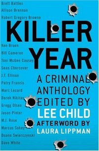 Killer Year: Stories To Die For...From The Hottest New Crime Writers by Lee Child