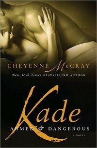 Kade by Cheyenne McCray