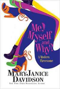 Me, Myself and Why by MaryJanice Davidson