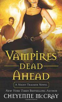 Vampires Dead Ahead by Cheyenne McCray