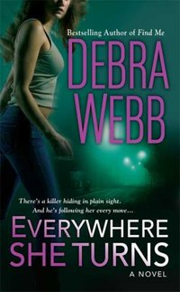 Everywhere She Turns by Debra Webb