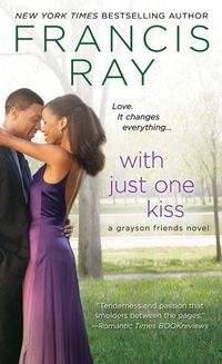 Excerpt of With Just One Kiss by Francis Ray